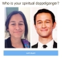 Who is your spiritual doppelganger?